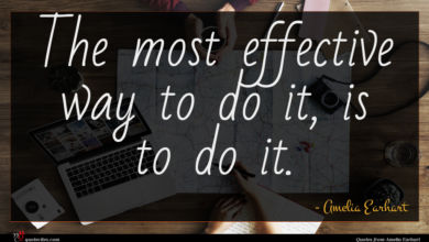 Photo of Amelia Earhart quote : The most effective way …