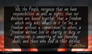Barack Obama quote : We the People recognize ...