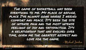 Michael Jordan quote : The game of basketball ...