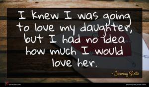 Jeremy Sisto quote : I knew I was ...