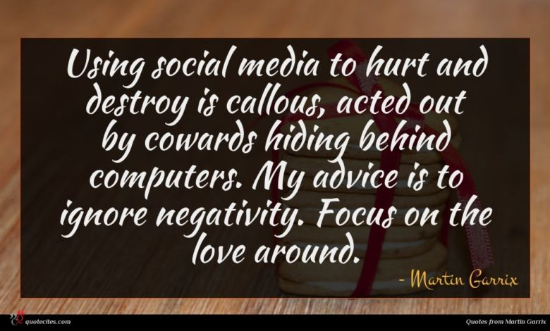 Using social media to hurt and destroy is callous, acted out by cowards hiding behind computers. My advice is to ignore negativity. Focus on the love around.