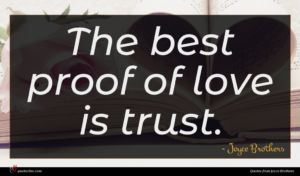 Joyce Brothers quote : The best proof of ...