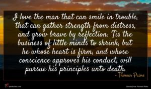 Thomas Paine quote : I love the man ...