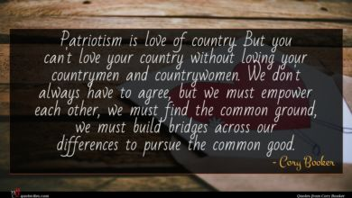 Photo of Cory Booker quote : Patriotism is love of …