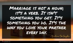 Barbara De Angelis quote : Marriage is not a ...