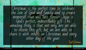Joel Osteen quote : Christmas is the perfect ...