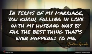 Caroline Kennedy quote : In terms of my ...