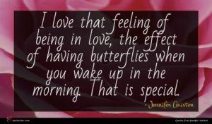 Jennifer Aniston quote : I love that feeling ...