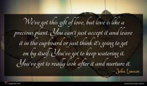 John Lennon quote : We've got this gift ...