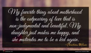 Christina Milian quote : My favorite thing about ...