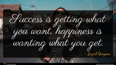 Photo of Ingrid Bergman quote : Success is getting what …