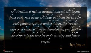Kim Jong-un quote : Patriotism is not an ...