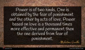 Mahatma Gandhi quote : Power is of two ...