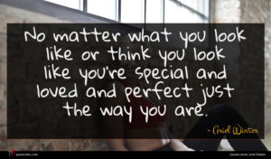 Ariel Winter quote : No matter what you ...