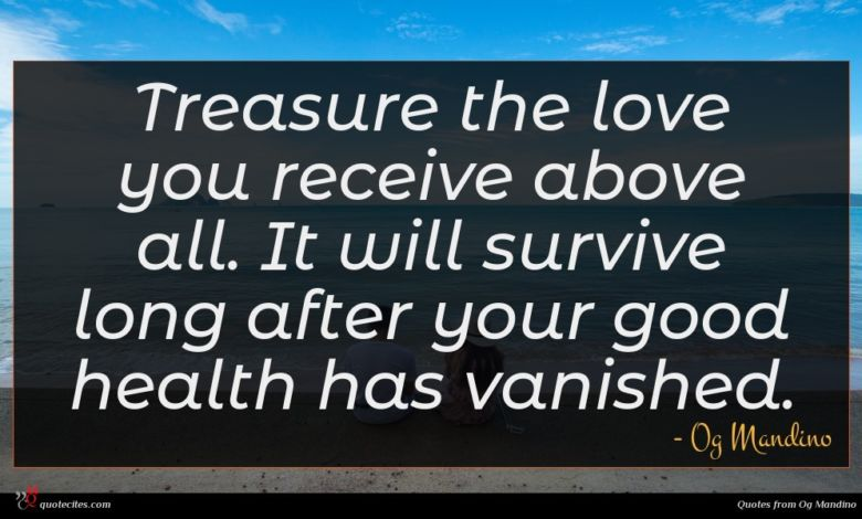 Photo of Og Mandino quote : Treasure the love you …