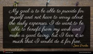 Jenn Proske quote : My goal is to ...
