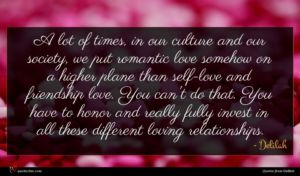 Delilah quote : A lot of times ...