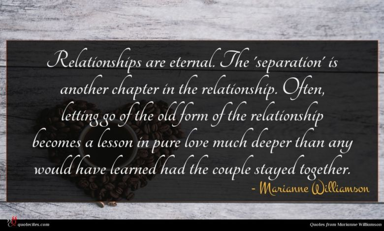 Relationships are eternal. The 'separation' is another chapter in the relationship. Often, letting go of the old form of the relationship becomes a lesson in pure love much deeper than any would have learned had the couple stayed together.