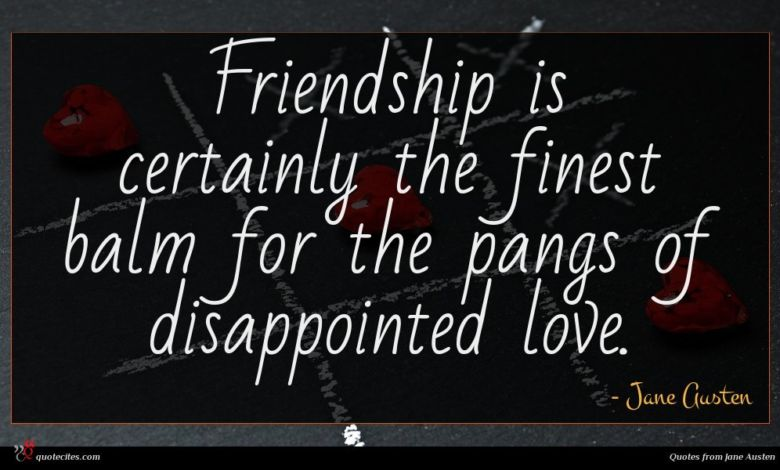 Photo of Jane Austen quote : Friendship is certainly the …