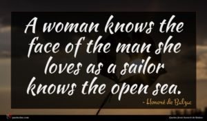 Honoré de Balzac quote : A woman knows the ...