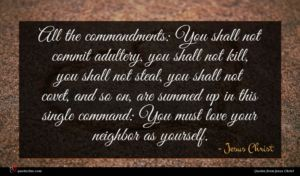 Jesus Christ quote : All the commandments You ...