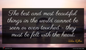 Helen Keller quote : The best and most ...