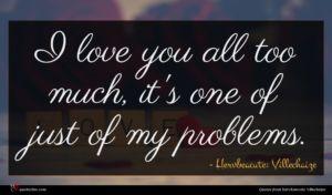 Hervé Villechaize quote : I love you all ...