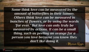Marian Keyes quote : Some think love can ...