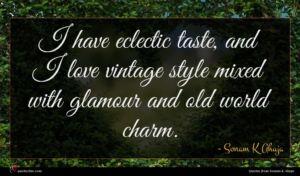 Sonam K Ahuja quote : I have eclectic taste ...
