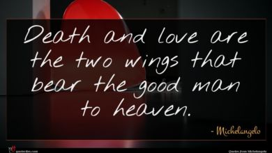 Photo of Michelangelo quote : Death and love are …