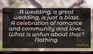Ariel Levy quote : A wedding a great ...