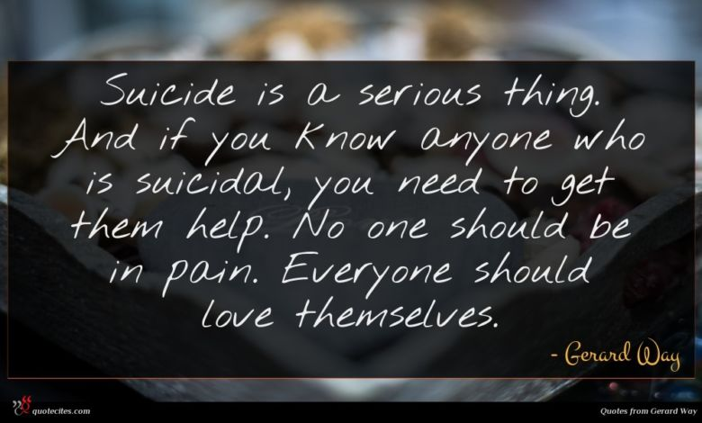 Suicide is a serious thing. And if you know anyone who is suicidal, you need to get them help. No one should be in pain. Everyone should love themselves.