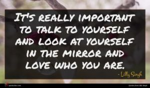 Lilly Singh quote : It's really important to ...