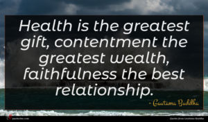 Gautama Buddha quote : Health is the greatest ...
