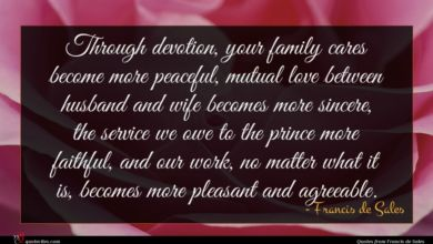 Photo of Francis de Sales quote : Through devotion your family …