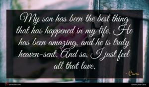 Ciara quote : My son has been ...
