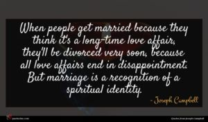 Joseph Campbell quote : When people get married ...
