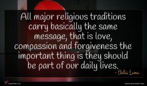 Dalai Lama quote : All major religious traditions ...