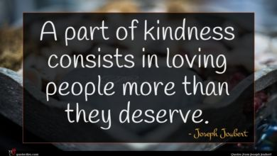 Photo of Joseph Joubert quote : A part of kindness …