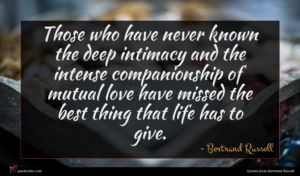 Bertrand Russell quote : Those who have never ...
