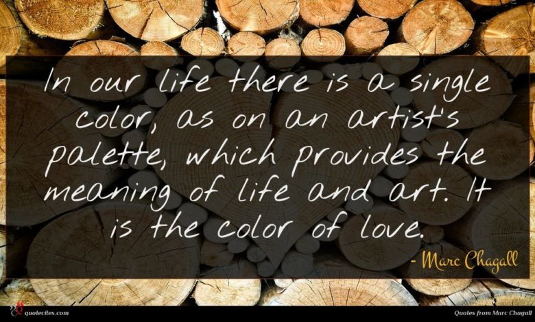 In our life there is a single color, as on an artist's palette, which provides the meaning of life and art. It is the color of love.
