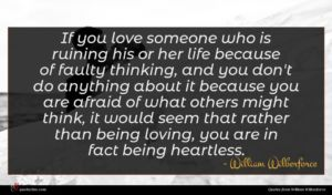 William Wilberforce quote : If you love someone ...