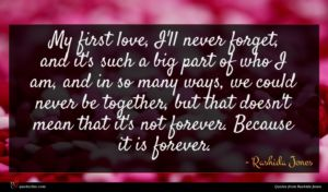 Rashida Jones quote : My first love I'll ...