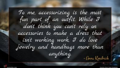 Photo of Anna Kendrick quote : To me accessorizing is …
