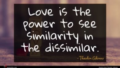 Photo of Theodor Adorno quote : Love is the power …