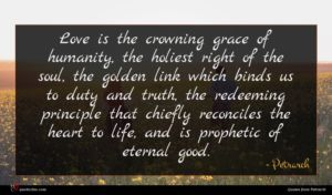 Petrarch quote : Love is the crowning ...