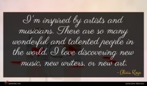 Alicia Keys quote : I'm inspired by artists ...