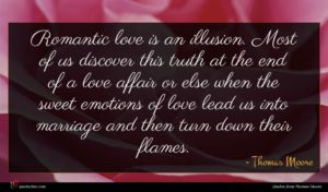 Thomas Moore quote : Romantic love is an ...