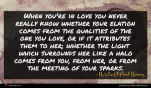 Natalie Clifford Barney quote : When you're in love ...