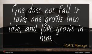 Karl A. Menninger quote : One does not fall ...